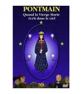 DVD - PONTMAIN - Quand la Vierge Marie écrit dans le ciel - Emmanuel Drugeot