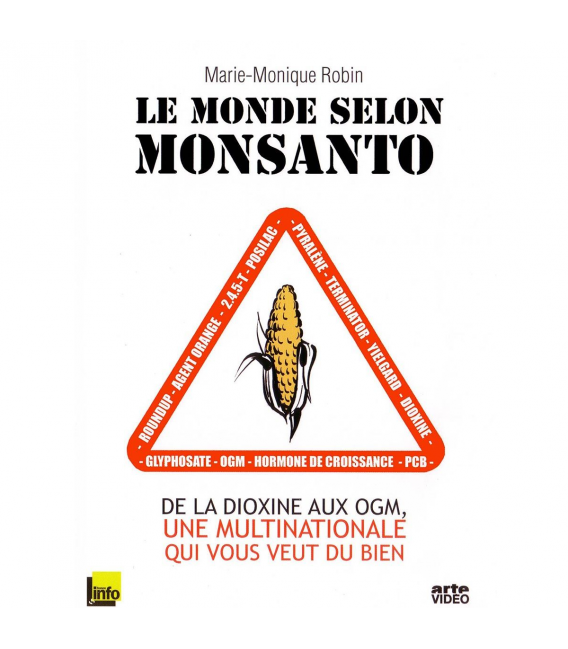 Le monde selon Monsanto - Un film de Marie-Monique Robin