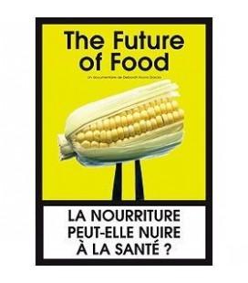 The Future of Food - La nourriture peut-elle nuire à la santé ? (DVD)