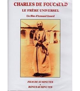 harles De Foucauld - Le Frère Universel