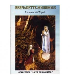 Bernadette Soubirous - L'Amour et l'Espoir