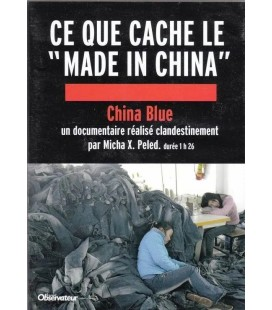 "China Blue Ce que cache le ""Made in China"" Peled, Micha X."