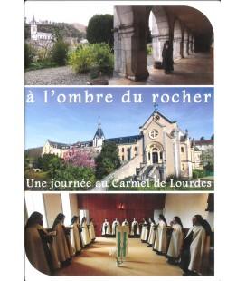"""""""A l'ombre du rocher"""" (Une journée au Carmel de Lourdes)"""