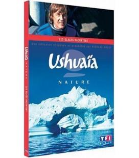 Ushuaïa nature Les glaces racontent Nicolas Hulot