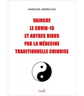 Vaincre Le Covid-19 Et Autres Virus Par La Médecine Traditionnelle Chinoise